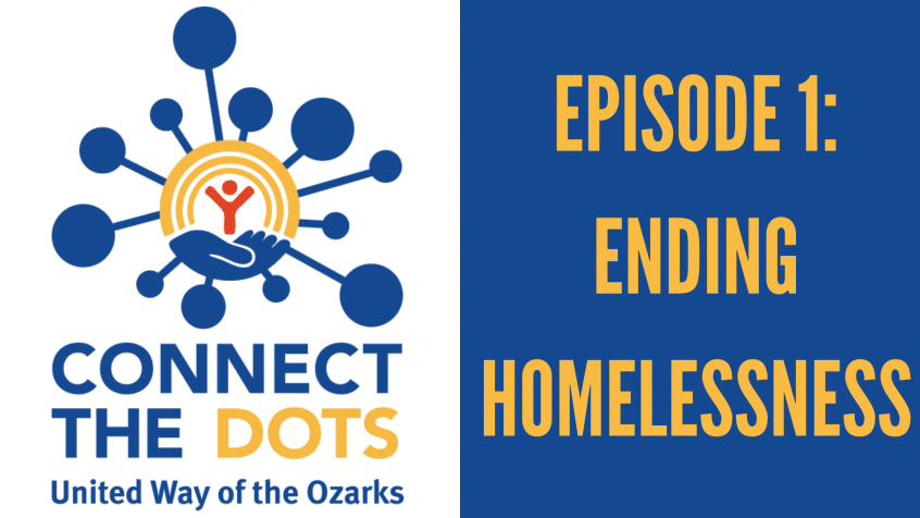"united way logo with text that reads ""connect the dots"" and ""episode 1: ending homelessness"""