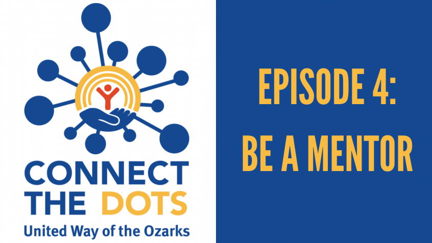 "united way logo with text that reads ""connect the dots"" and ""episode 4: be a mentor"""